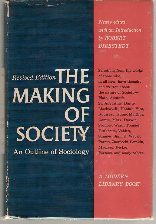 The Making Of Society An Outline of Sociology, Bierstedt, Robert (editor)