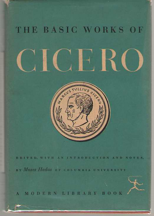 The Basic Works of Cicero, Cicero, Marcus Tullius & Moses Hadas (Introduction)