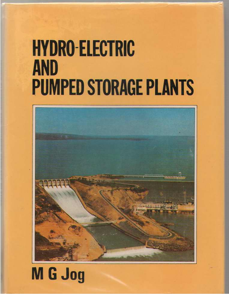 Hydro-Electric and Pumped Storage Plants, Jog, M. G.