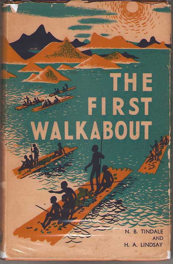 The First Walkabout, Tindale, Norman B. ; Lindsay, H. A. ; Boyce, Madeline (Illustrator)