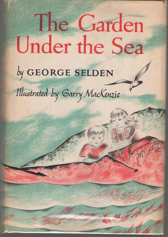 The Garden Under The Sea, Selden, George; Mackenzie, Garry (Illustrator)