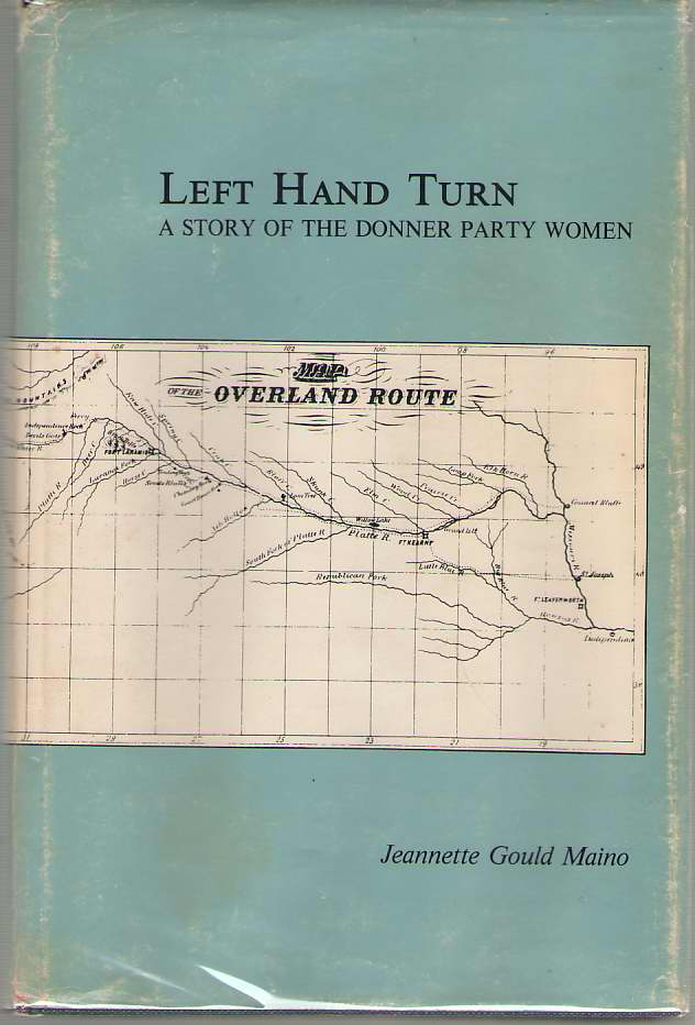 Left Hand Turn A Story of the Donner Party Women, Maino, Jeannette G.
