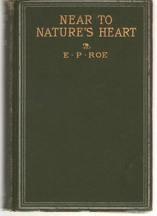 Near to Nature's Heart, Roe, Edward Payson