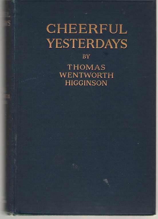 Cheerful Yesterdays, Higginson, Thomas Wentworth