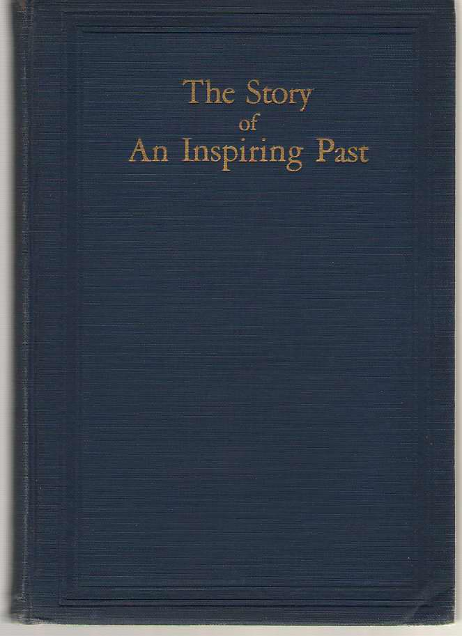 The Story Of An Inspiring Past Historical Sketch of the San Jose State Teachers College from 1862 to 1928. with an Alphabetical List of Matriculates and Record of Graduates by Classes, Greathead, Mrs. Estelle