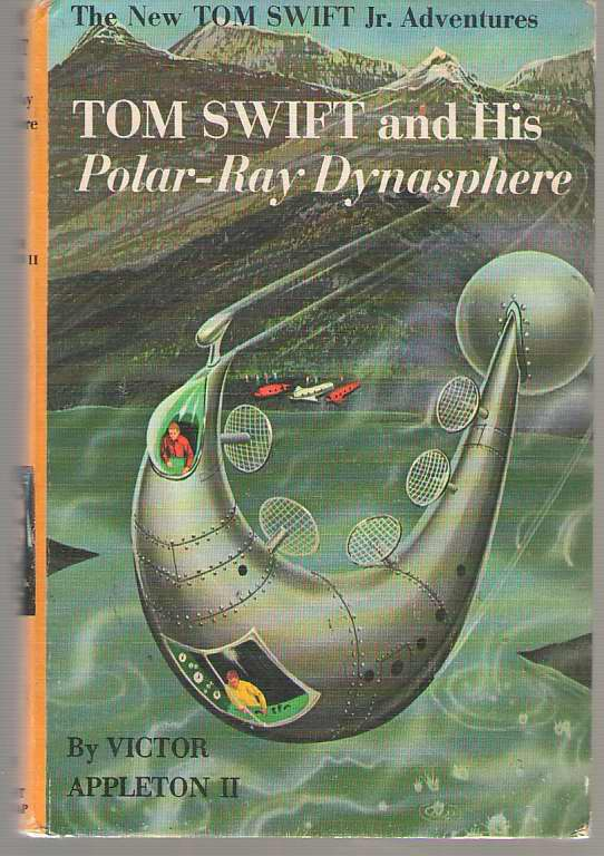 Tom Swift And His Polar-ray Dynasphere, Appleton, Victor Jr. (James Lawrence - Ghost Writer)