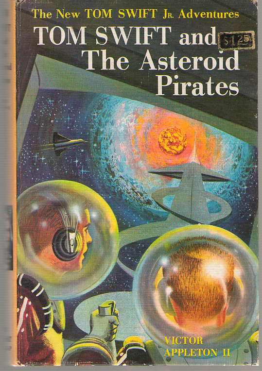 Tom Swift And The Asteroid Pirates, Appleton, Victor Jr. (James Lawrence - Ghost Writer)