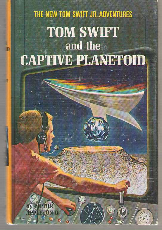 Tom Swift And The Captive Planetoid, Appleton, Victor Jr. (James Lawrence - Ghost Writer)
