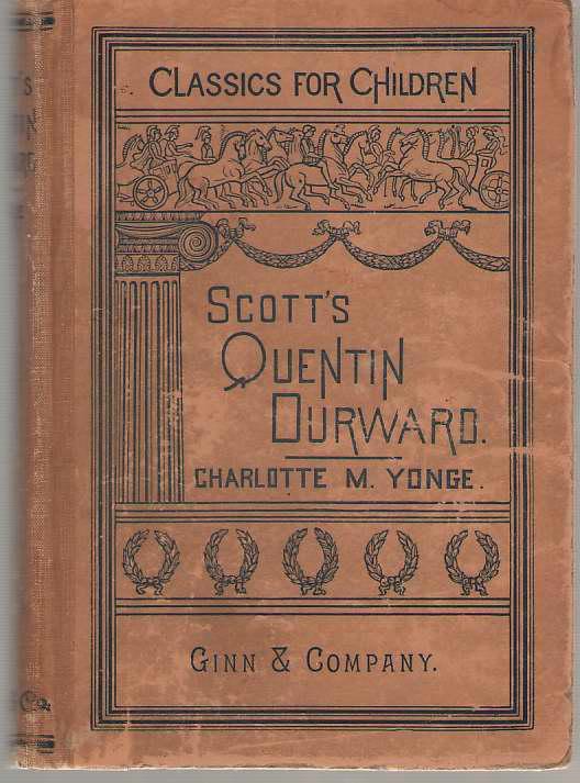 Quentin Durward, Scott, Sir Walter; Yonge, Charlotte M. (editor)