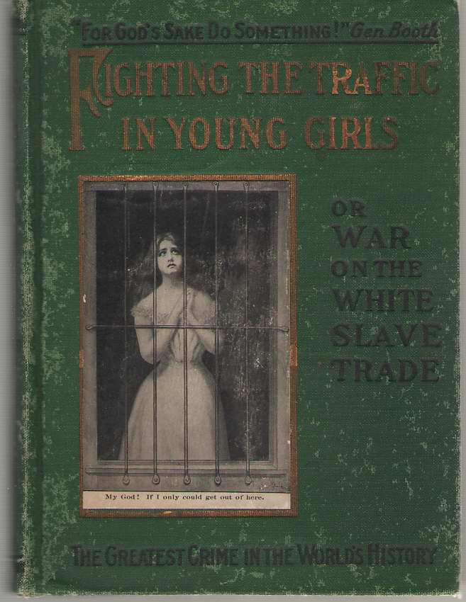Fighting the Traffic in Young Girls or War on the White Slave Trade, Bell, Ernest A