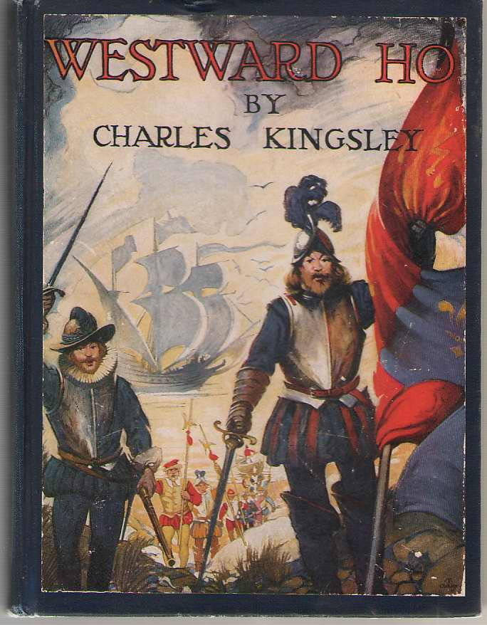 Westward Ho!, Kingsley, Charles; Oakley, Thornton (Illustrator )