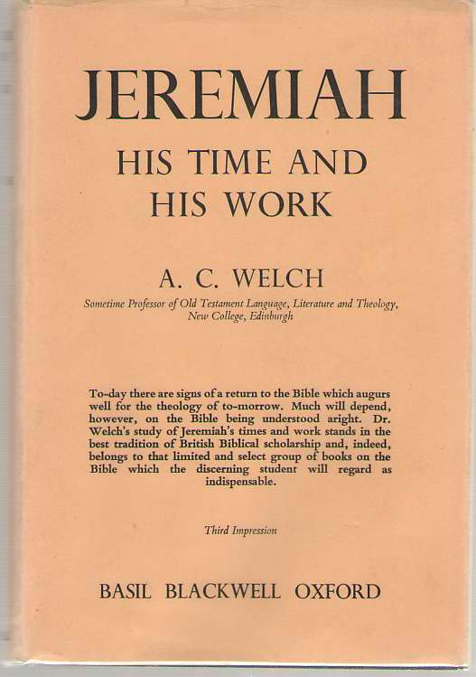 Jeremiah His Time and His Work, Welch, Adam C.