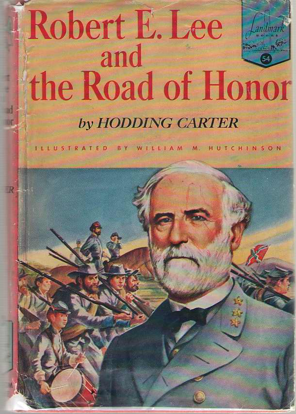 Robert E. Lee And The Road Of Honor, Carter, Hodding