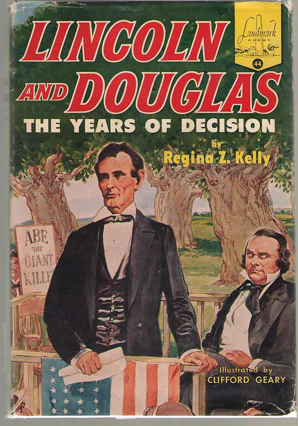 Lincoln And Douglas The Years of Decision, Kelly, Regina Z.