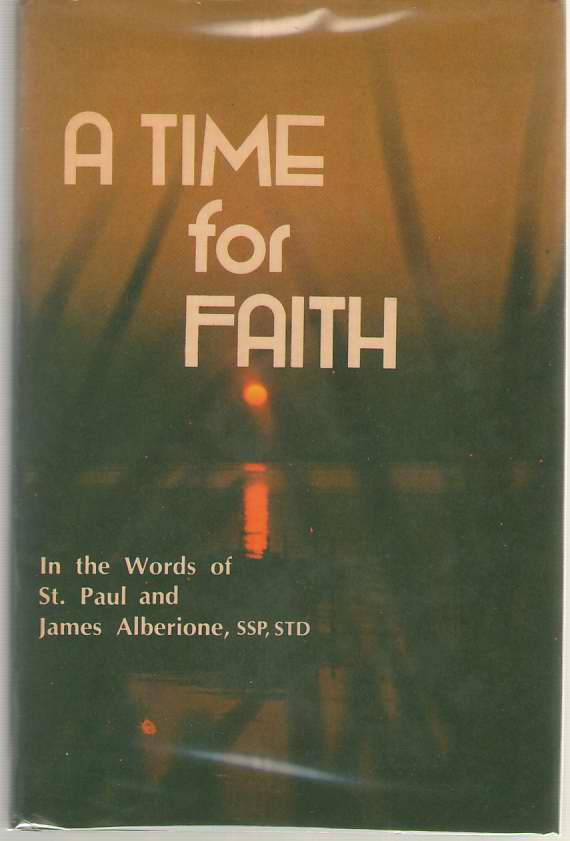 A Time for Faith in the Words of St. Paul  and James Alberione, Alberione, James ( Daughters of St. Paul )
