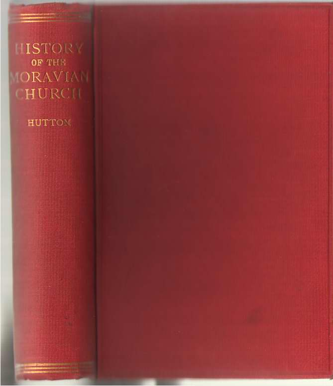 A History Of The Moravian Church, Hutton, J. E.