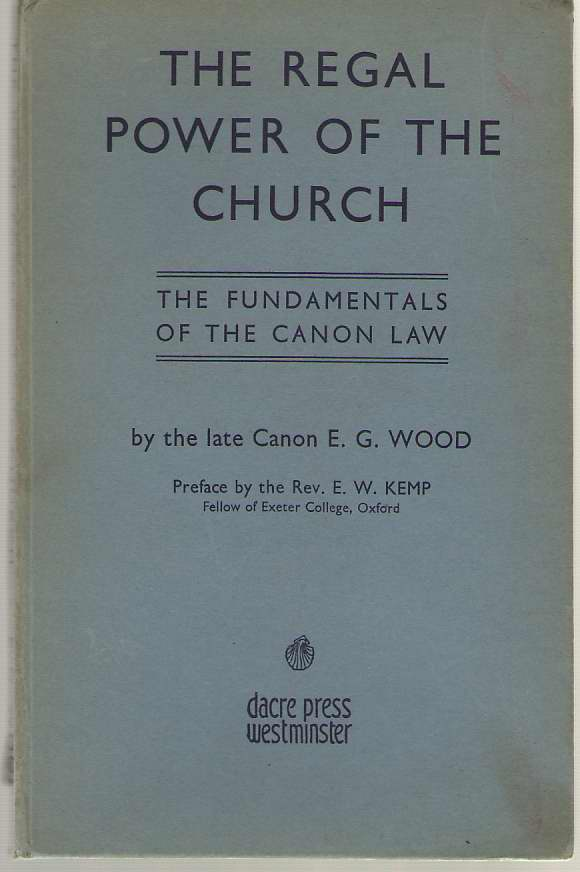 Image for The Regal Power Of The Church Or, the Fundamentals of the Canon Law