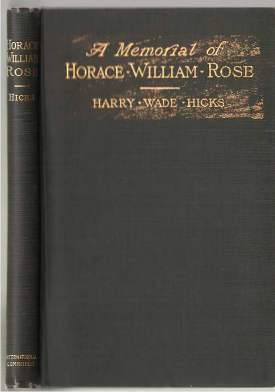 A Memorial Of Horace William Rose, Hicks, Harry Wade