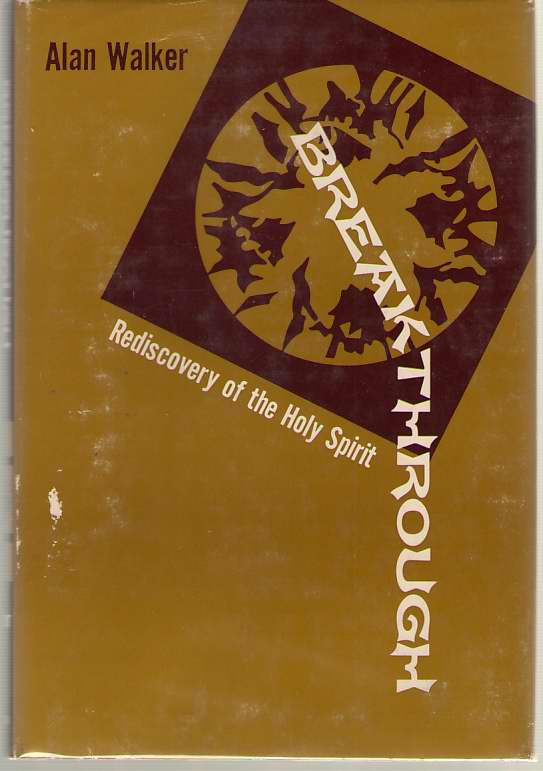 Breakthrough Rediscovery of the Holy Spirit, Walker, Alan