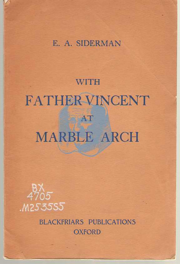 With Father Vincent At Marble Arch, Siderman, E. A. ; Sheed, F. J. (Introduction) ; Delany, Bernard (Epilogue)