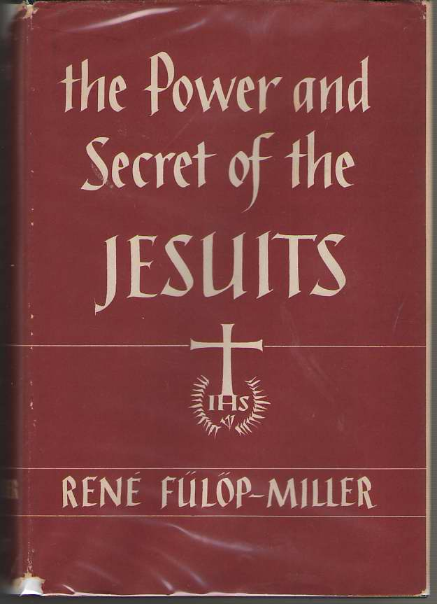 The Power And Secret Of The Jesuits, Fulop-Miller, Rene