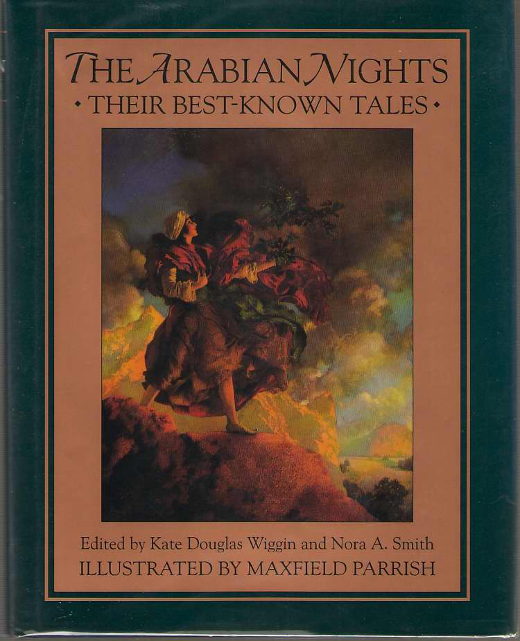 The Arabian Nights  Their Best-Known Tales, Wiggin, Kate Douglas & Nora A. Smith & Maxfield Parrish