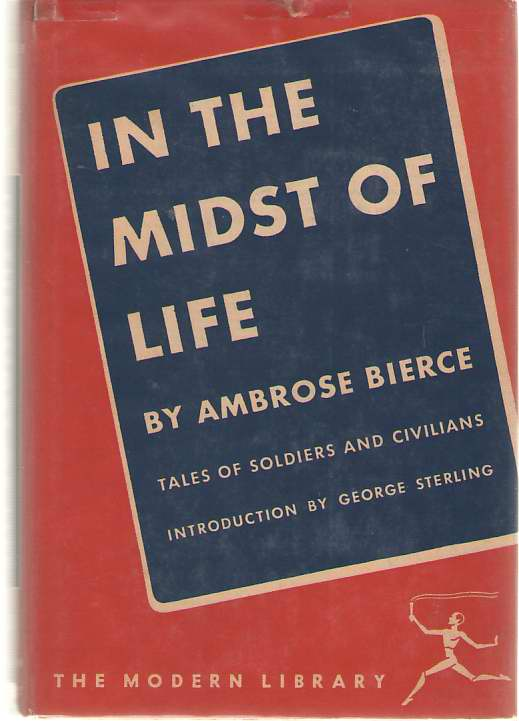 In The Midst Of Life Tales of Soldiers and Civilians, Bierce, Ambrose