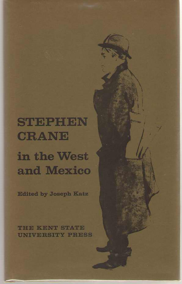 Stephen Crane In The West And Mexico, Katz, Joseph (editor)