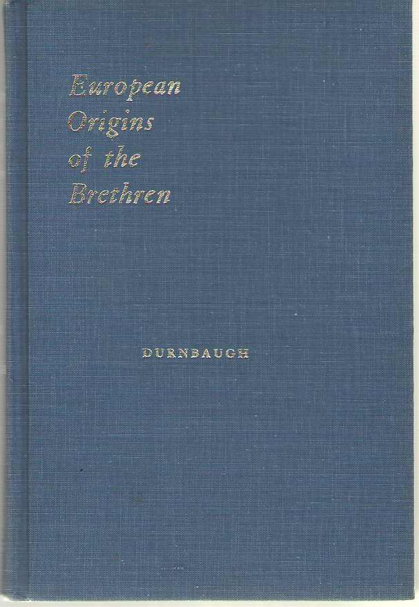 European Origins Of The Brethren, Durnbaugh, Donald