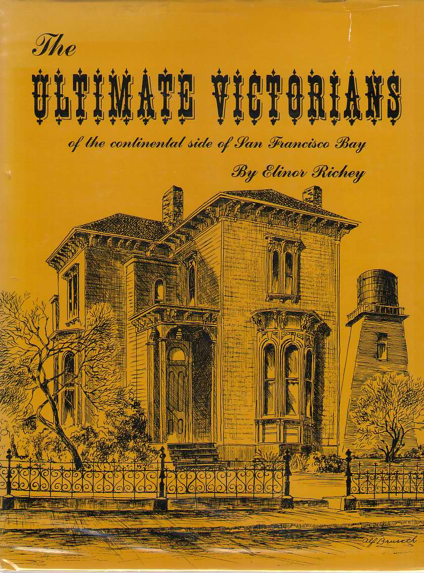 Image for The Ultimate Victorians Of The Continental Side Of San Francisco Bay
