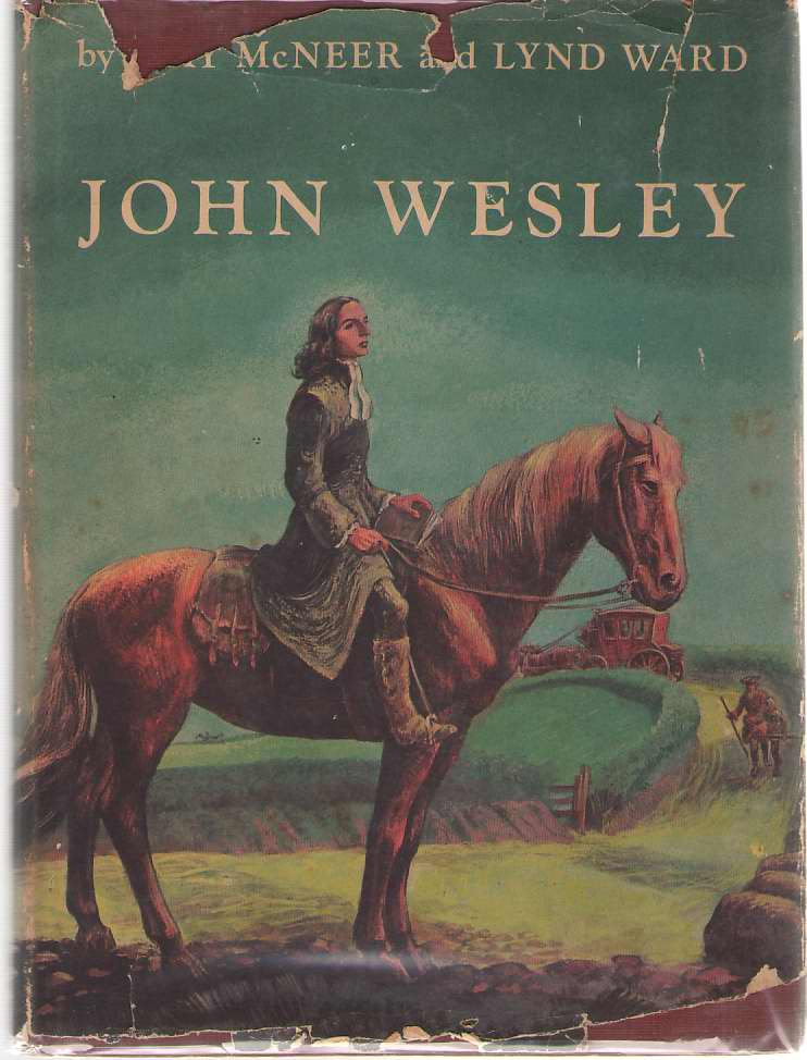 John Wesley, McNeer, May & Lynd Ward (Illustrator)