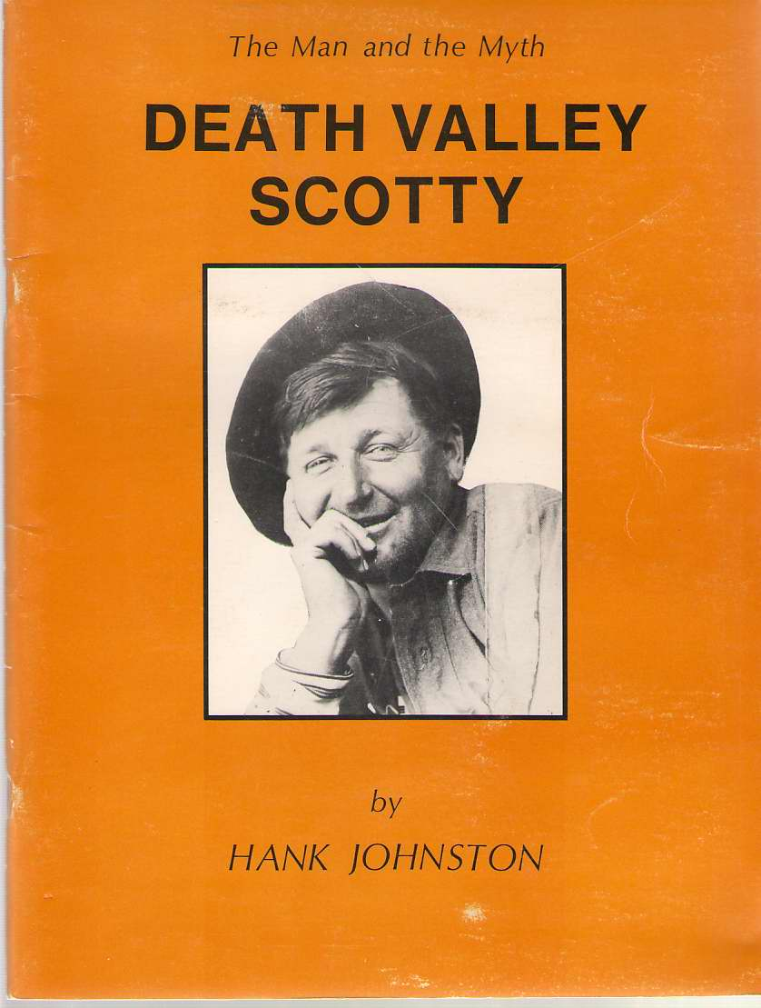 Death Valley Scotty: The Man And The Myth, Johnston, Hank