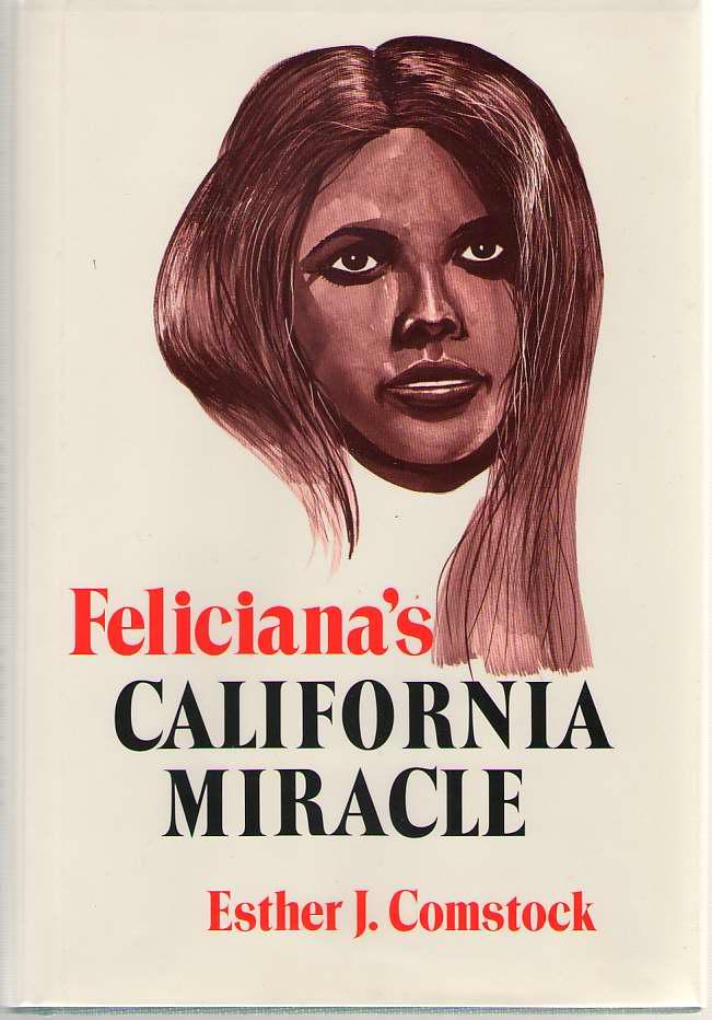 Feliciana's California Miracle, Comstock, Esther J.