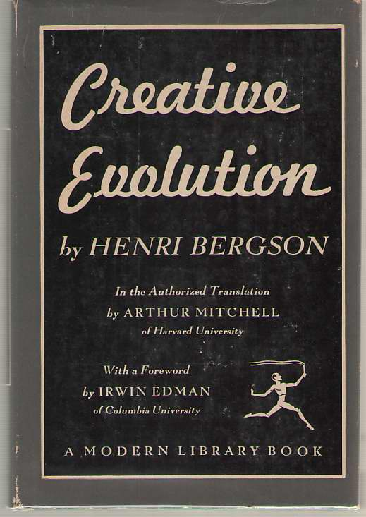 Creative Evolution, Bergson, Henri & Irwin Edman (Forward) & Arthur Mitchell (translator)
