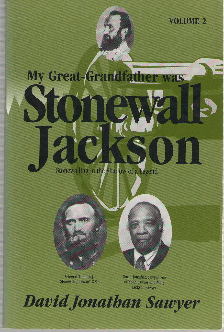 My Great-grandfather Was Stonewall Jackson: Stonewalling In The Shadow Of A Legend (vol. 2), Sawyer, David Jonathan