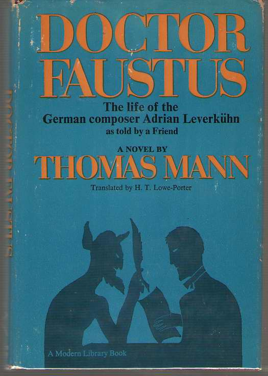 Doctor Faustus The Life of German Composer Adrian Leverkuhn As Told by a Friend