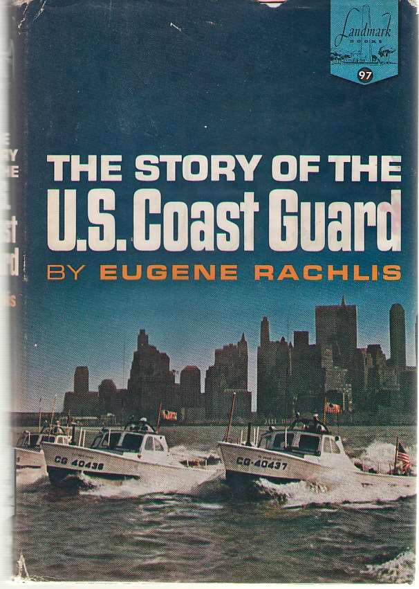 The Story Of The U. S. Coast Guard, Rachlis, Eugene