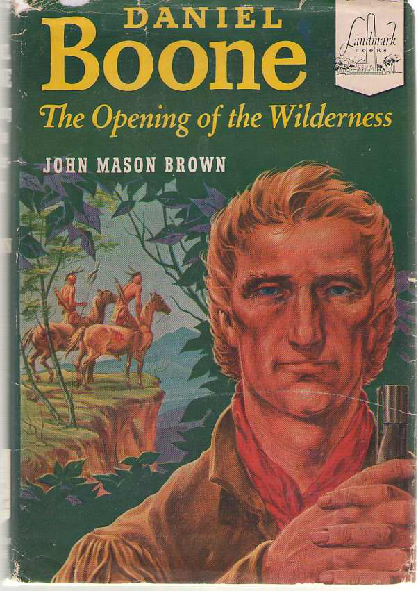 Daniel Boone The Opening of the Wilderness, Brown, John Mason