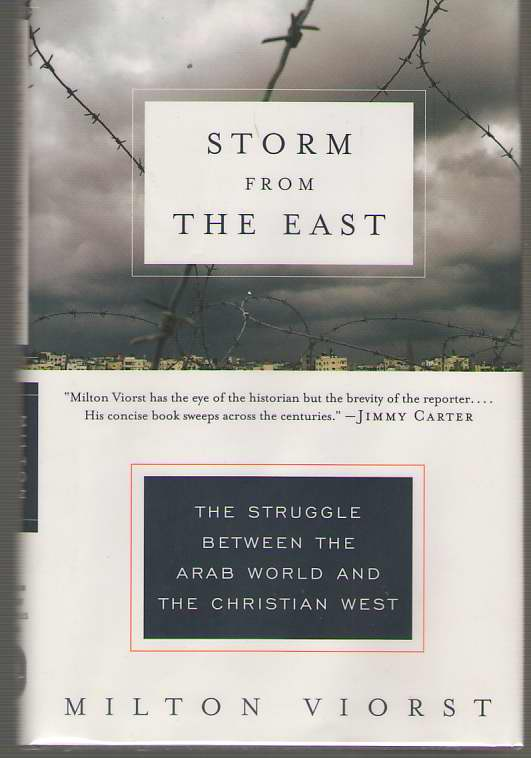 Storm From The East The Struggle between the Arab World and the Christian West