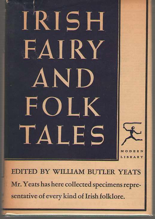 Irish Fairy And Folk Tales, Yeats, William Butler (editor)