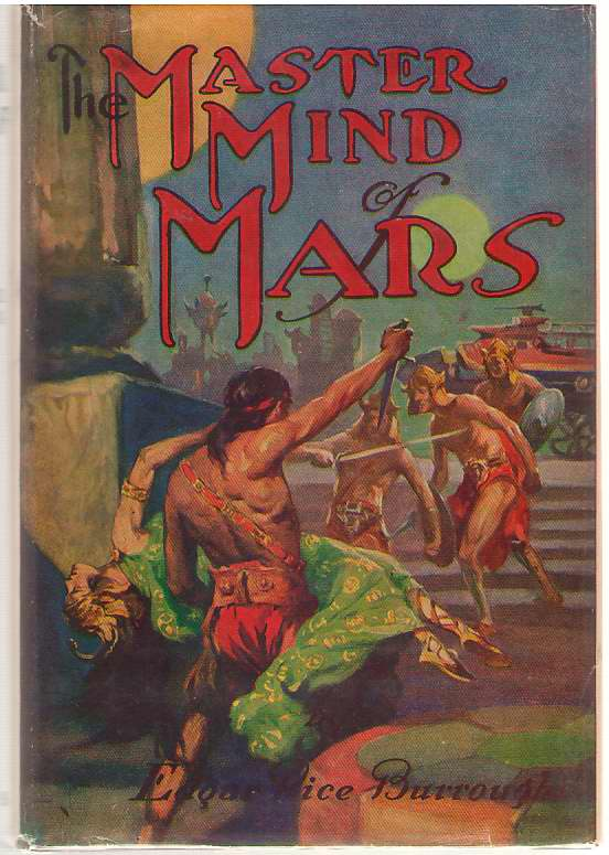 The Master Mind Of Mars Being a Tale of Weird and Wonderful Happenings on the Red Planet, Burroughs, Edgar Rice