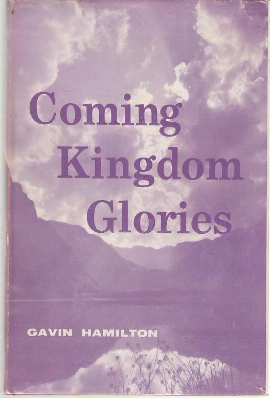 Coming Kingdom Glories, Hamilton, Gavin