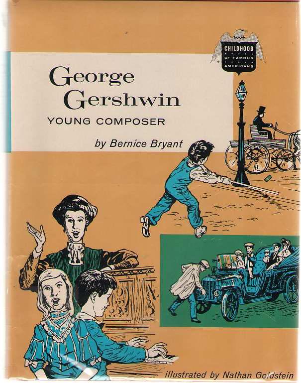 George Gershwin Young Composer, Bryant, Bernice; Goldstein, Nathan (Illustrator)