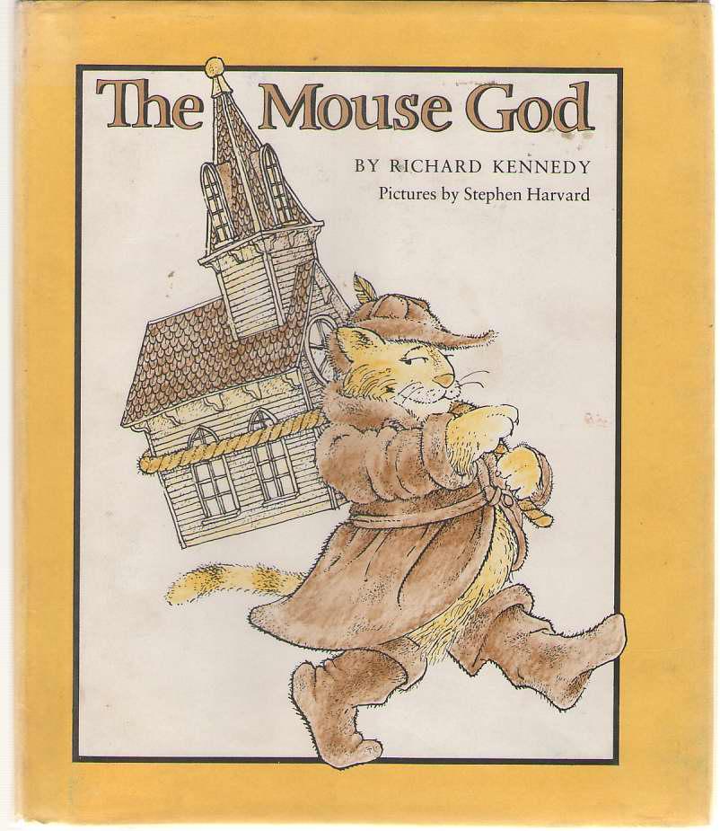 The Mouse God, Kennedy, Richard & Stephen Harvard (Illustrator)