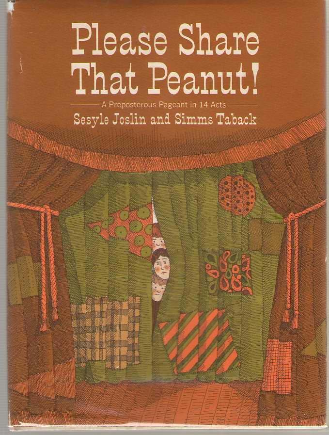 Please Share That Peanut!  A Preposterous Pageant in 14 Acts, Sesyle, Joslin & Simms Taback (Illustrator)