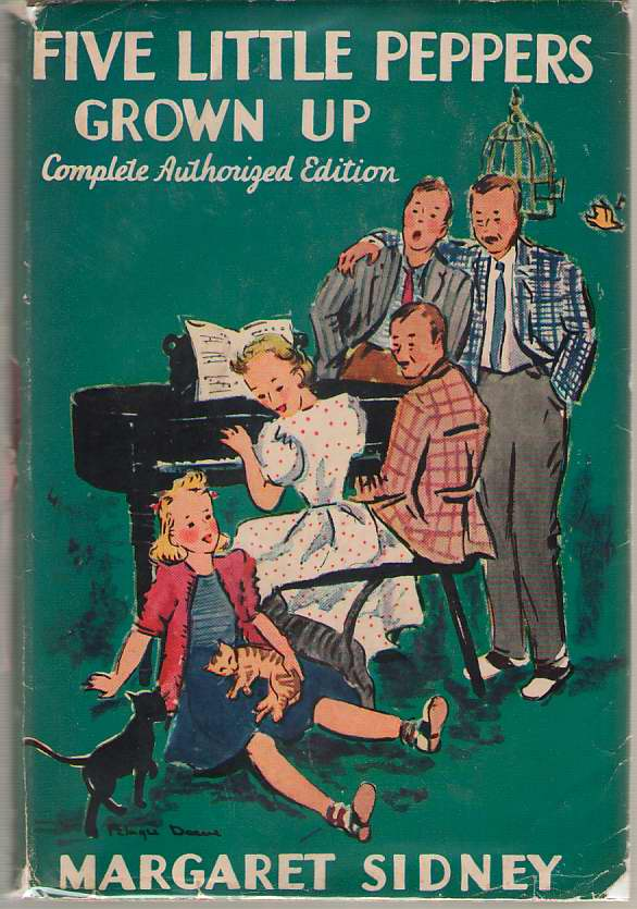 Five Little Peppers Grown Up Complete Authorized Edition, Sidney, Margaret