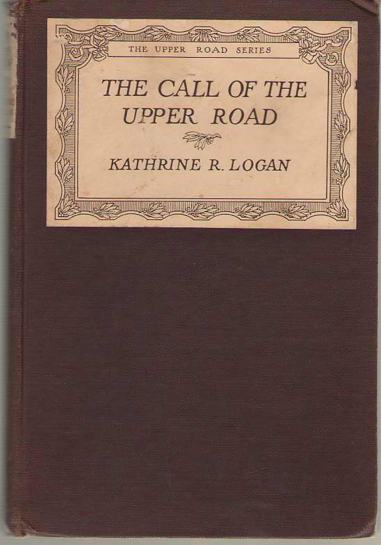 The Call Of The Upper Road, Logan, Kathrine R.