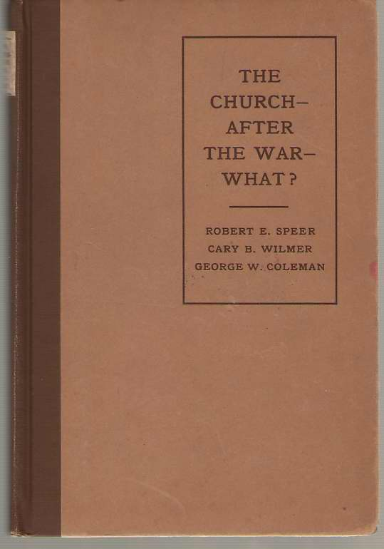 The Church - After The War - What?, Speer, Robert E. &  Cary B. Wilmer &  George W. Coleman