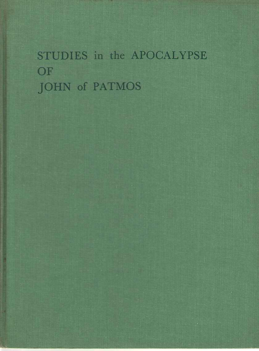 Studies In The Apocalypse Of John Of Patmos A Non-Interpretative and Literary Approach to the Last Book of the English Bible, Hoyt, Edyth Armstrong