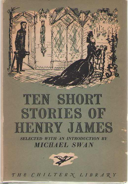 Ten Short Stories Of Henry James Selected with an Introduction by Michael Swan, James, Henry; Swan, Michael